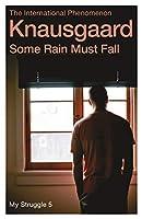 Some Rain Must Fall: My Struggle Book 5