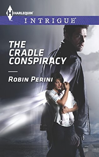 Download The Cradle Conspiracy (Harlequin Intrigue) 0373697325