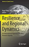 Resilience and Regional Dynamics: An International Approach to a New Research Agenda (Advances in Spatial Science)