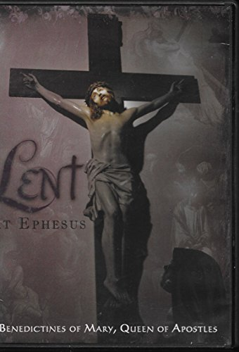 Lent at Ephesus: Benedictines of Mary, Queen of Apostles (A Unique Look Into the Life of the Nuns Behind the Chart