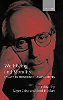 Well-Being and Morality: Essays in Honour of James Griffin