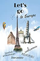 Let's go to Europe herzlich willkommen welcome bienvenu benvenuto: 6x9 Lined Journal, Memory Book, Travel Journal, Diary To Record Your Thoughts, Graduation Gift, Teacher Gifts, Motley Map 110 page