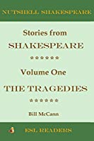Stories from Shakespeare Volume 1: The Tragedies
