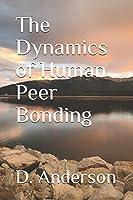 The Dynamics of Human Peer Bonding