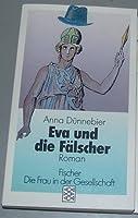 Eva und die Faelscher. Roman. ( Die Frau in der Gesellschaft).