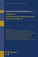 Stadtwerke. Grundlagen, Rahmenbedingungen, Fuehrung und Betrieb