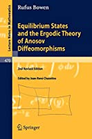 Equilibrium States and the Ergodic Theory of Anosov Diffeomorphisms (Lecture Notes in Mathematics)