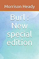 Burl: New special edition