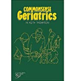 Common Sense Geriatrics (Clinical Handbooks)
