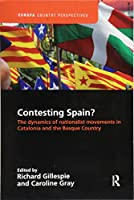 Contesting Spain? The Dynamics of Nationalist Movements in Catalonia and the Basque Country (Europa Country Perspectives)