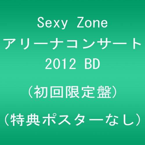 Sexy Zone アリーナコンサート2012 BD (初回限定盤) (特典ポスターなし) [Blu-ray]