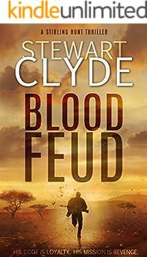 Blood Feud: A Gripping Revenge Thriller (Stirling Hunt, Book 1)