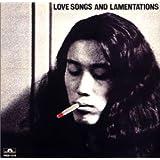 飛べない鳥、飛ばない鳥/LOVE SONGS AND LAMENTATIONS