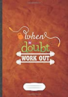 When in Doubt Work Out: Workout Blank Lined Notebook/ Journal, Writer Practical Record. Dad Mom Anniversay Gift. Thoughts Creative Writing Logbook. Fashionable Vintage Look 110 Pages B5