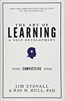 The Art of Learning & Self-Development: Your Competitive Edge