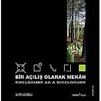 Bir Acilis Olarak Mek穗 / Enclosure as a Disclosure