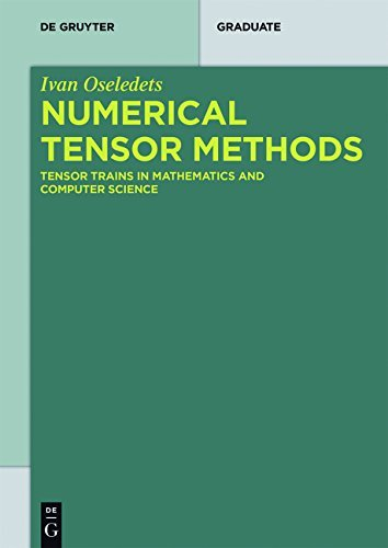 Numerical Tensor Methods: Tensor Trains in Mathematics and Computer Science (De Gruyter Textbook)