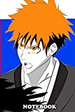 """Notebook: Ichigo Kurosaki From Bleach , Journal for Writing, College Ruled Size 6"""" x 9"""", 110 Pages"""