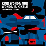 King Wonda Nug Wonda Ia Kikele
