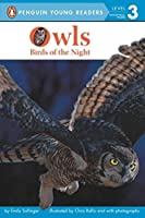 Owls: Birds of the Night (Penguin Young Readers, Level 3) by Emily Sollinger(2014-05-29)