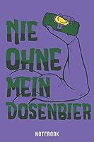 Nie Ohne Mein Dosenbier Notebook: A5 Dotgrid Bierbrau Buch, Notizbuch fuer Biebrauer, Hobbybrauer, Bier Brauen 120 Seiten 6x9 | Organizer Schreibheft Planer zum Ausfuellen