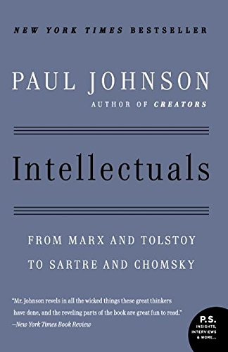 Download Intellectuals: From Marx and Tolstoy to Sartre and Chomsky (P.S.) 0061253170