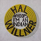 Whoops I'm An Indian