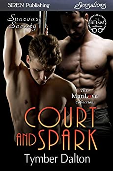 Court and Spark [Suncoast Society] (Siren Publishing Sensations) by [Dalton, Tymber]