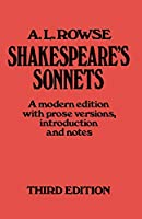 Shakespeare's Sonnets: A Modern Edition, with Prose Versions, Introduction and Notes