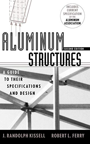 Download Aluminum Structures: A Guide to Their Specifications and Design 0471019658
