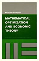 Mathematical Optimization and Economic Theory (Prentice-Hall series in mathematical economics)
