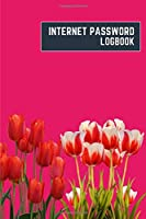 internet password logbook: 6x9 cute internet password book | cool internet password log book paper with page numbers | internet password logbook | internet password notebook journal paper | tulip nature plant flower hot pink color