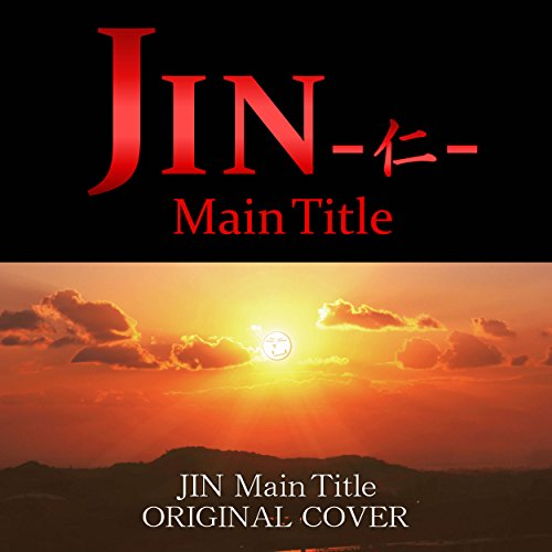 JIN-仁- Main Title ORIGINAL COVER