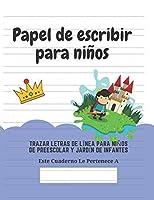 Papel de escribir para niños: 100 Páginas de Práctica de Escritura Para Niños de 3 a 6 Años