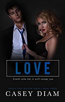 Love (Things That Matter Series Book 3) by [Diam, Casey]