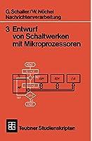Nachrichtenverarbeitung Entwurf von Schaltwerken mit Mikroprozessoren (Teubner Studienskripte Technik)