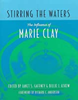 Stirring the Waters: The Influence of Marie Clay