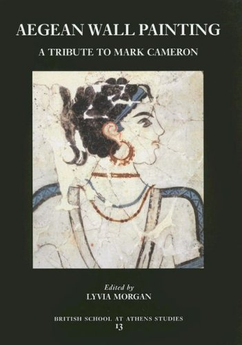 Aegean Wall Painting: A Tribute to Mark Cameron (British School at Athens Studies)