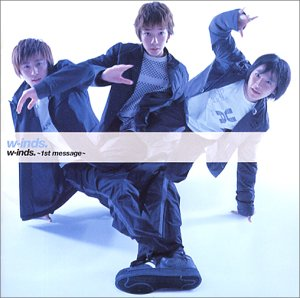 w-inds.~1st message~