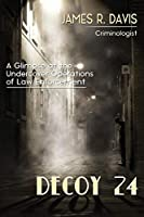 Decoy 24: A Glimpse at the Undercover Operations of Law Enforcement