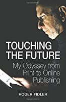 Touching the Future: My Odyssey from Print to Online Publishing