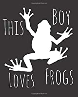 This Boy Loves Frogs: Fun Frog Sketchbook for Drawing, Doodling and Using Your Imagination!
