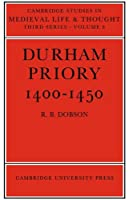 Durham Priory 1400-1450 (Cambridge Studies in Medieval Life and Thought: Third Series)
