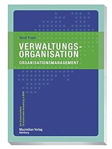 Verwaltungsorganisation: Organisationsmanagement (Die Studieninstitute für kommunale Verwaltung in NRW) (German Edition)