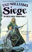 Siege: To Green Angel Tower, Part 1 (Memory, Sorrow & Thorn)