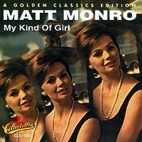 My Kind of Girl - A Golden Classics Edition by Matt Monro (2000-07-03)