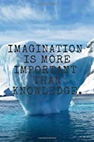 """IMAGINATION IS MORE IMPORTANT THAN KNOWLEDGE.: Motivational Journal Lined Writing Notebook, 110 Pages 6""""x9"""" Composition book, Journal Diary Planner Habits Dream Book."""