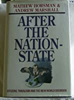 After the Nation-state: Citizens, Tribalism and the New World Disorder