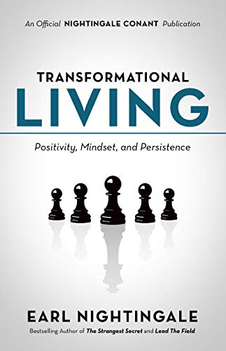 Transformational Living: Positivity, Mindset and Persistence (An Official Nightingale Conant Publication) (English Edition)