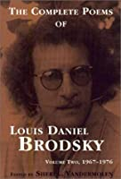 The Complete Poems of Louis Daniel Brodsky, Volume Two, 1967-1976